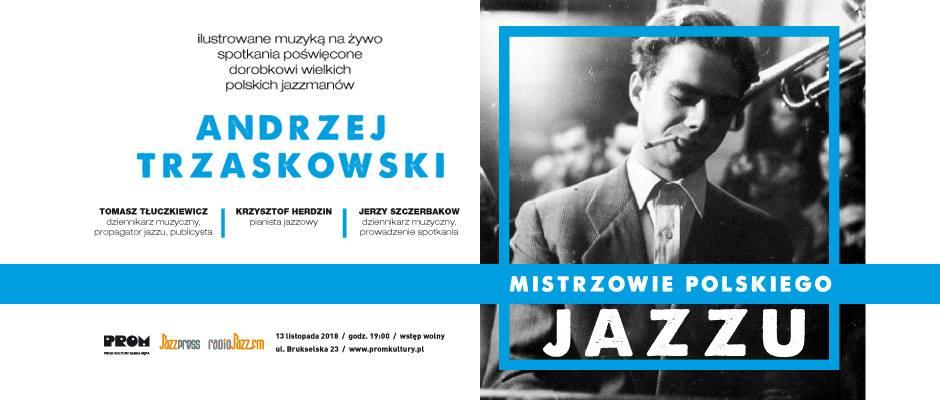 2018-11-13: Mistrzowie Polskiego Jazzu: Andrzej Trzaskowski