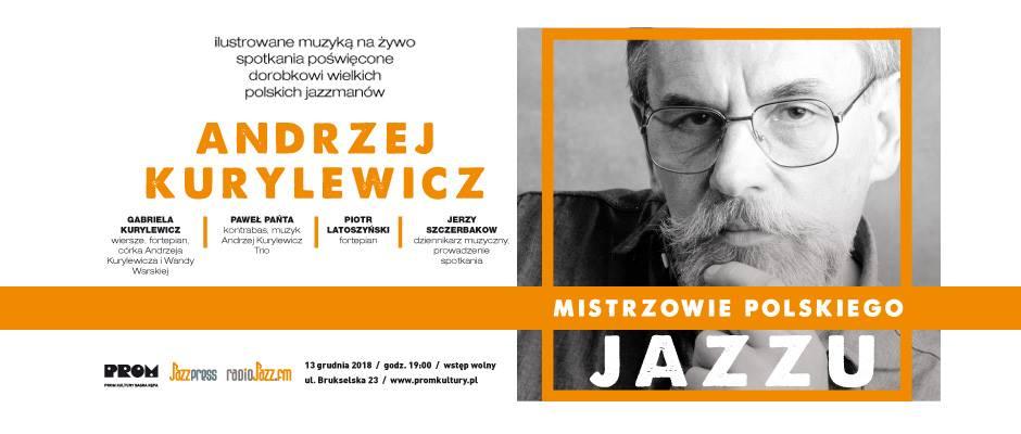 2018-12-13: MISTRZOWIE POLSKIEGO JAZZU: ANDRZEJ KURYLEWICZ