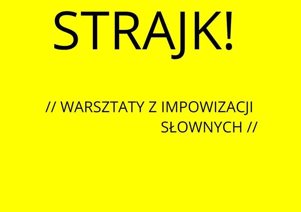 2019-04-10: Strajk! / warsztaty z improwizacji słownych