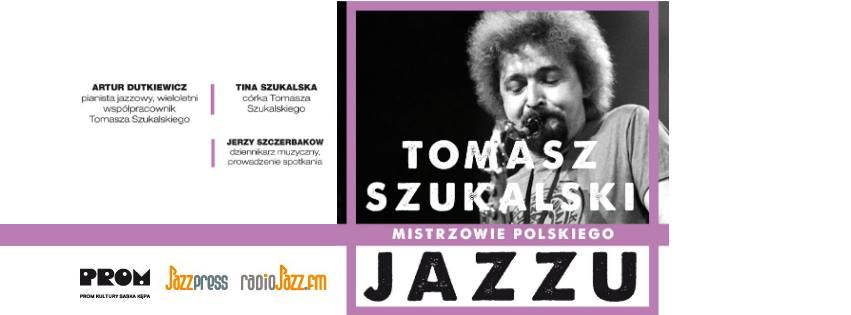 2019-04-23: Mistrzowie Polskiego Jazzu: Tomasz Szukalski