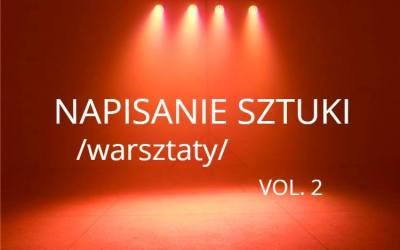 2019-04-07: Napisanie sztuki teatralnej / warsztaty cykliczne / vol.2
