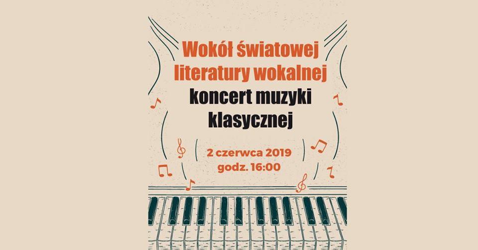 2019-06-02: Wokół światowej literatury wokalnej. Koncert muzyki klasycznej
