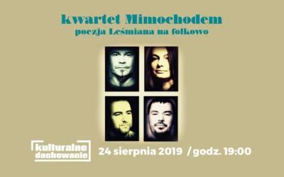 2019-08-24: Kulturalne Dachowanie: Mimochodem – poezja Leśmiana na folkowo