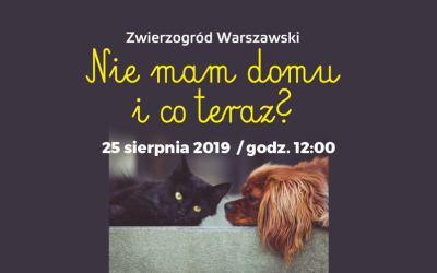 2019-08-25: Zwierzogród warszawski: Nie mam domu i co teraz?