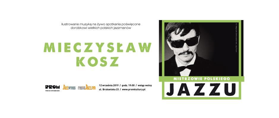 2019-09-12: Mistrzowie Polskiego Jazzu: Mieczysław Kosz