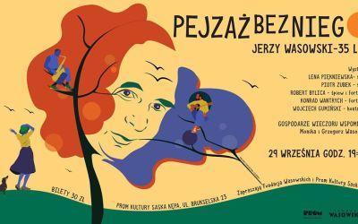 """2019-09-29: Jerzy Wasowski. 35 lat. """"Pejzaż bez Niego"""""""