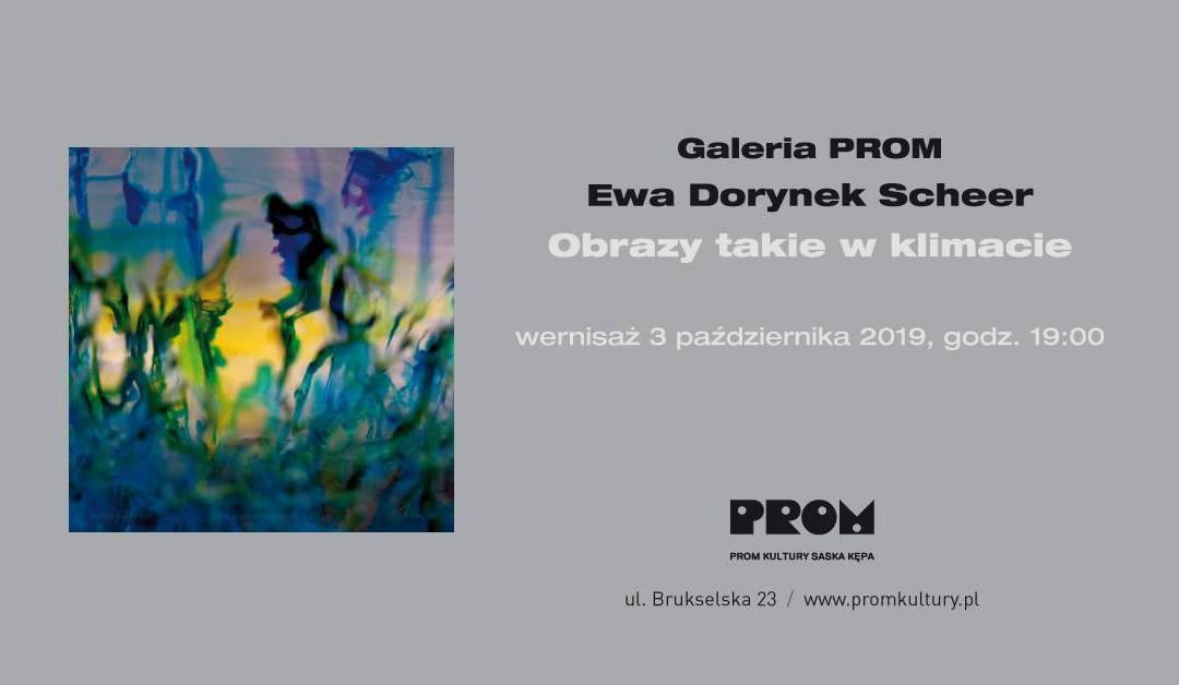 2019-10-03: Galeria PROM: wystawa Ewy Dorynek Scheer Obrazy takie w klimacie
