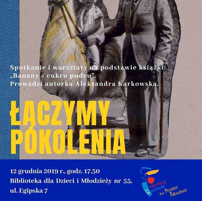 """2019-12-12: Łączymy pokolenia. Wokół książki """"Banany z cukru pudru"""""""