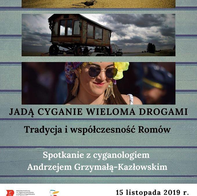 2019-11-15: Jadą Cyganie wieloma drogami – spotkanie z cyganologiem