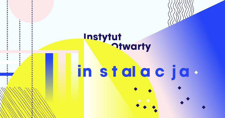 2019-11-30: Instytut Otwarty – instalacja