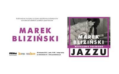 2019-11-28: Mistrzowie Polskiego Jazzu: Marek Bliziński