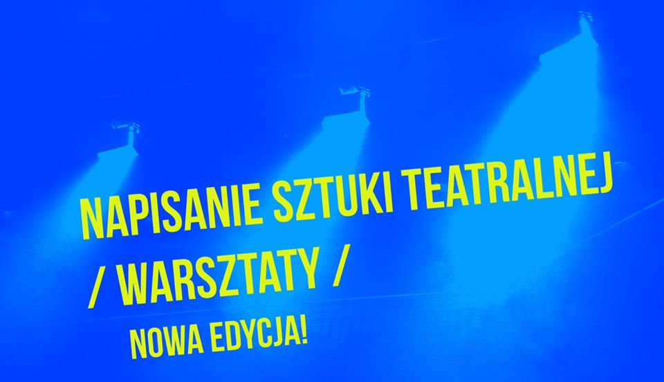 2020-01-18: Napisanie sztuki teatralnej // warsztaty // nowa edycja (cykliczne)
