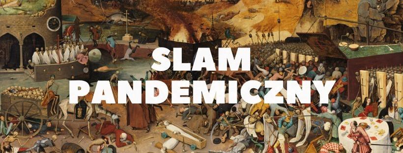 2020-04-24: Slam pandemiczny / na żywo, choć online!