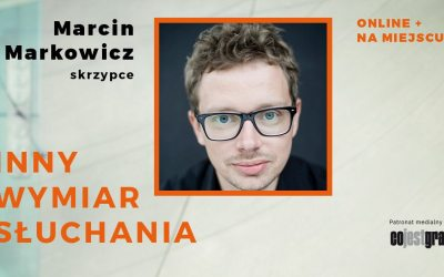 2020-08-06: Inny Wymiar Słuchania: Marcin Markowicz