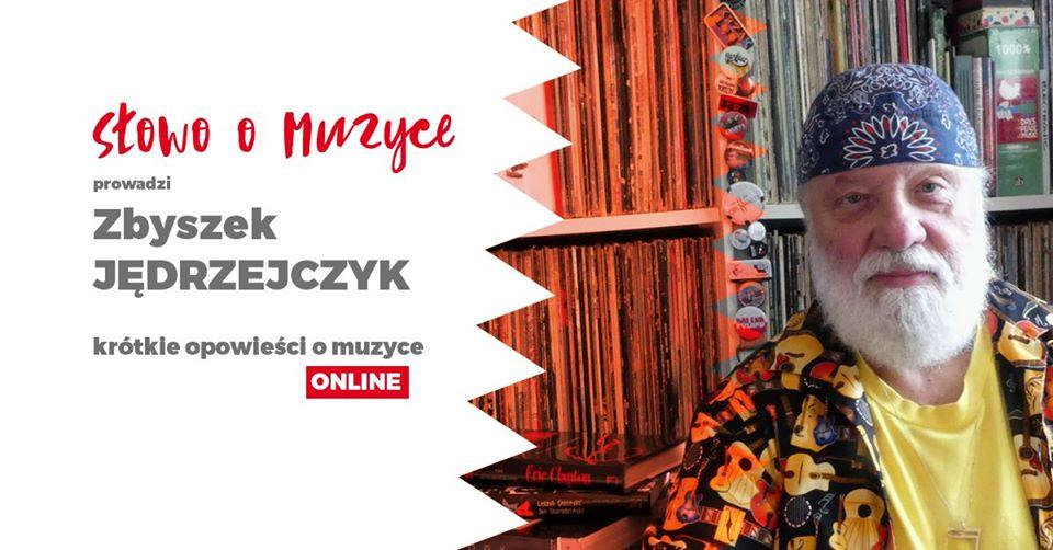 2020-08-24: PROM Kultury Online: Słowo o muzyce | Zbyszek Jędrzejczyk