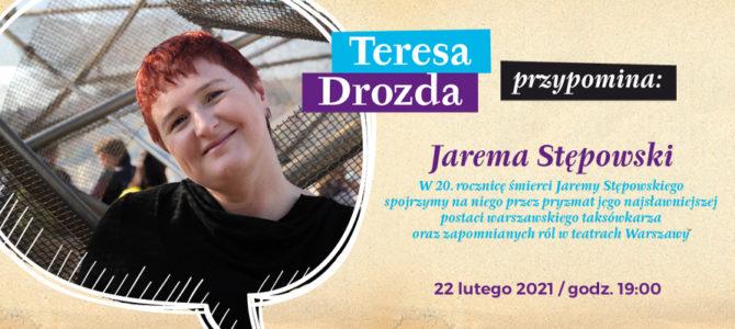 2021-02-22: Teresa Drozda przypomina… Jarema Stępowski