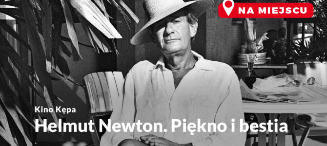 "2021-06-13: KINO KĘPA: ""Helmut Newton. Piękno i bestia"""