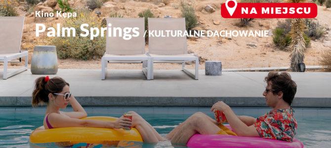 2021-06-04: Kino Kępa: Palm Springs