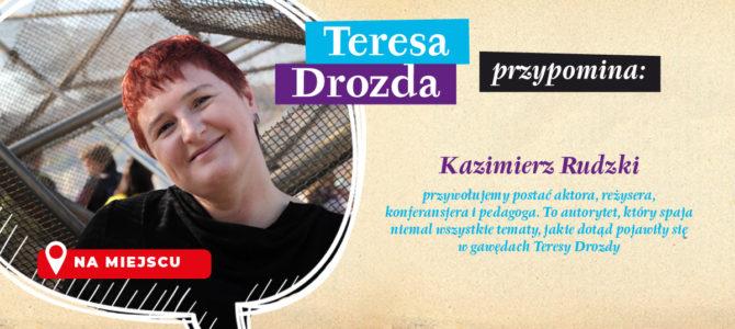 2021-06-28: Teresa Drozda przypomina… Kazimierz Rudzki