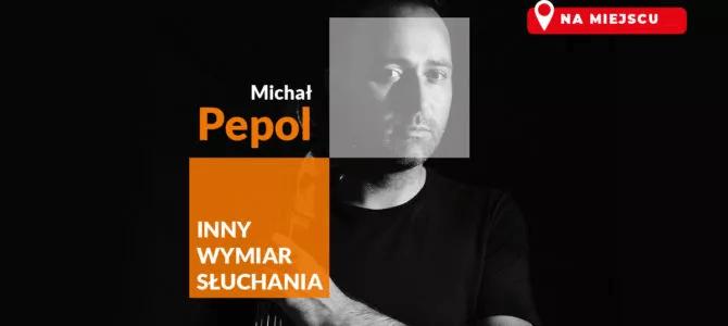 2021-07-07: Inny Wymiar Słuchania: Michał Pepol