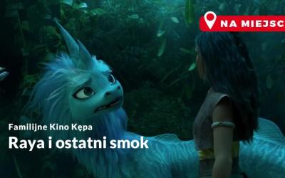 "2021-08-22: FAMILIJNE KINO KĘPA: ""RAYA I OSTATNI SMOK"""