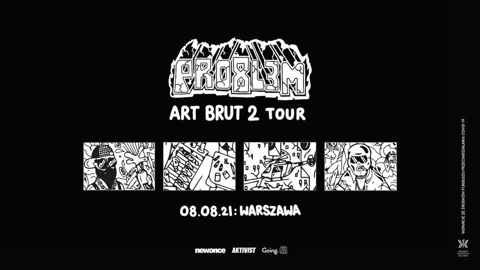 2021-08-08: PRO8L3M – Art Brut 2