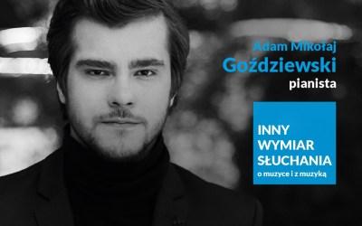 2021-10-27: Inny Wymiar Słuchania – o muzyce i z muzyką: Adam Mikołaj Goździewski