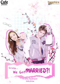 Crazy... We Got Married