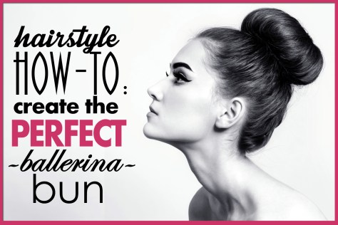 Hairstyle How To Create the Perfect Ballerina Bun