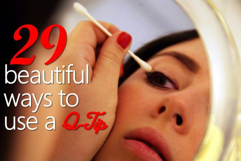 29 Beautiful Ways to Use a Q-Tip