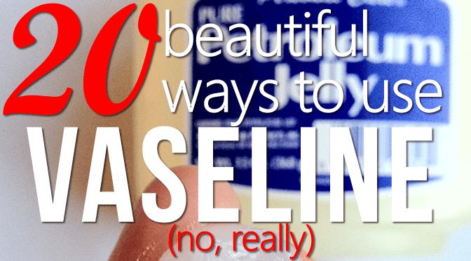 20 uses for vaseline png