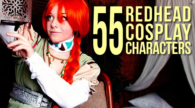 55 Redhead Cosplay Characters