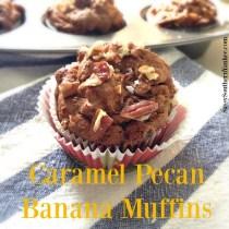 Caramel Pecan Banana Muffins Sassy Southern Yankee