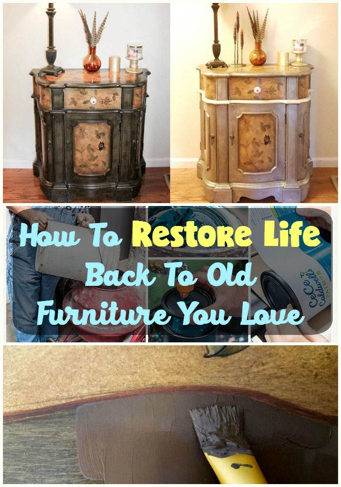 How To Restore Life Back To Old Furniture You Love