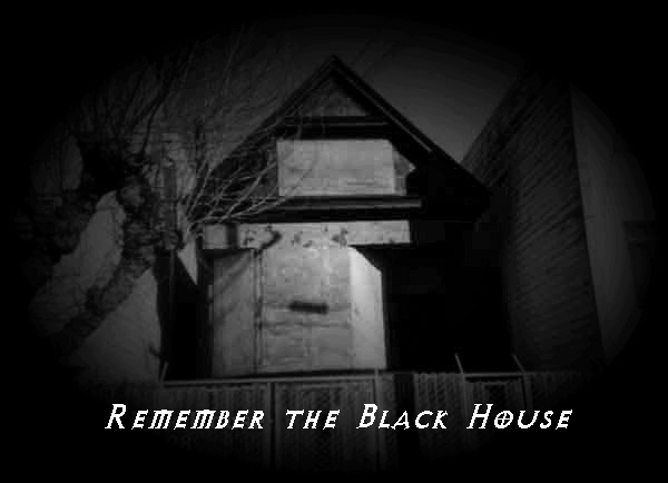 Remember the Black House