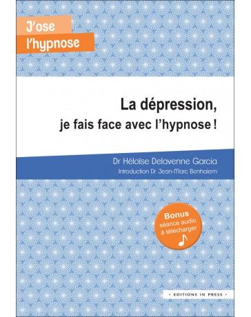 Soigner La Dépression Par L'hypnose : soigner, dépression, l'hypnose, J'ose, L'hypnose, Dépression,, (Bonus