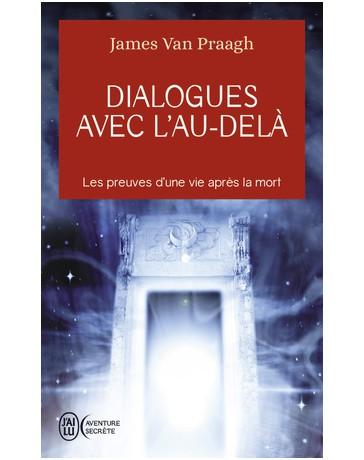 Preuve De La Vie Apres La Mort : preuve, apres, Dialogues, L'au-delà, Preuves, Après