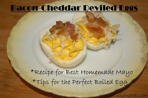 Bacon-Cheddar Deviled Eggs & All about the PERFECT Egg (Part 1)