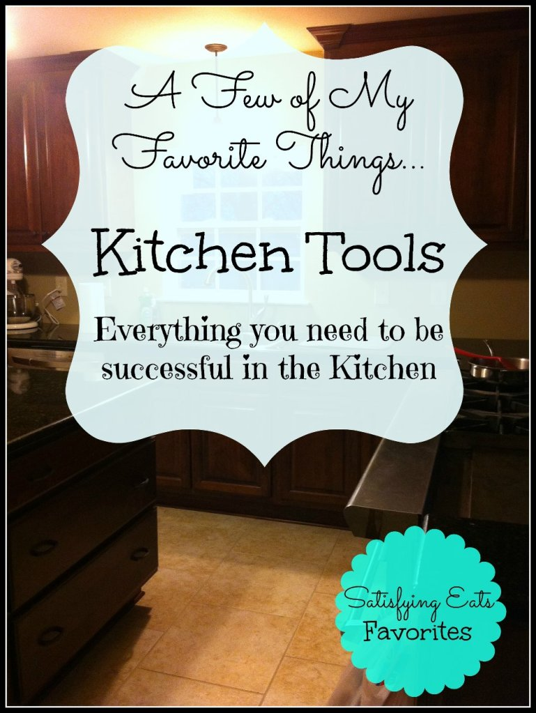 A Few of my Favorite Things… Kitchen Tools