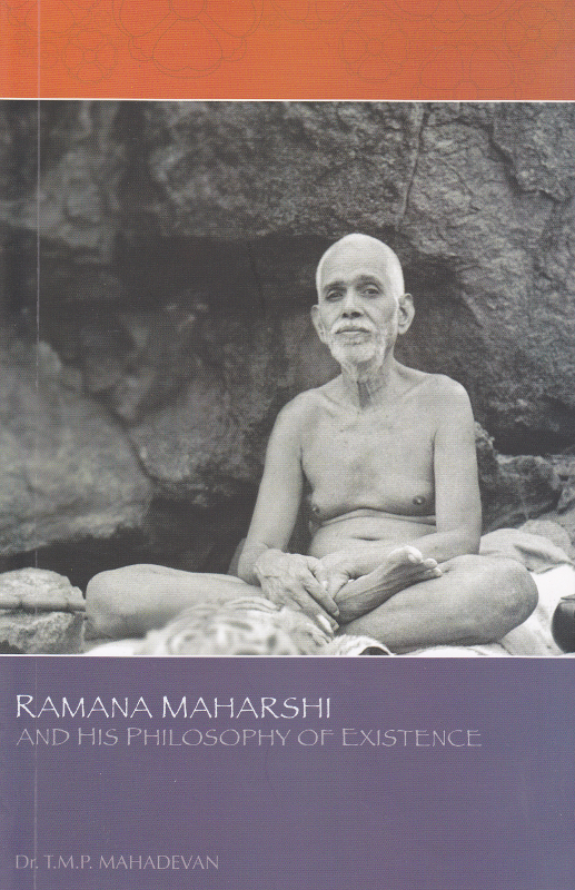 Ramana Maharshi and His Philosophy of Existence