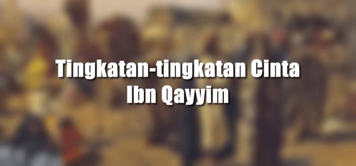 tingkatan cinta menurut ibn qayyim