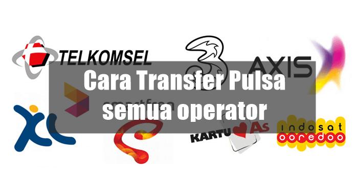 Cara Transfer Pulsa Semua Operator Telkomsel Indosat Xl 3 Tri Axis Smartfren Satria Baja Hitam