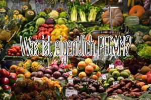Was ist pegane Ernährung – pegan