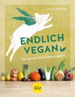 Endlich vegan von Laura Merten