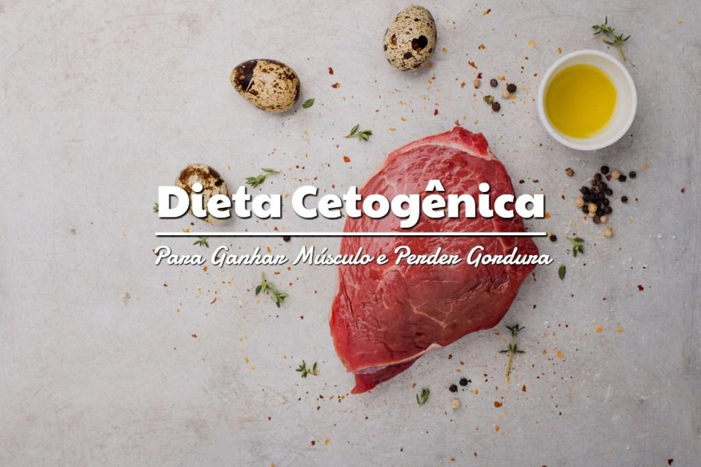 Dieta Cetogênica para Ganhar Músculo e Perder Gordura