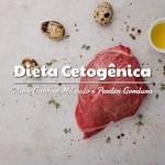 Dieta Cetogênica para Ganhar Massa Muscular e Perder Gordura