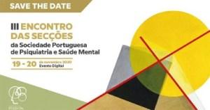 III Encontro das Secções da Sociedade Portuguesa de Psiquiatria e Saúde Mental - Online @ Online