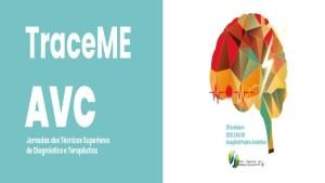 TraceME AVC - Jornadas dos Técnicos Superiores de Diagnóstico e Terapêutica do CHTS