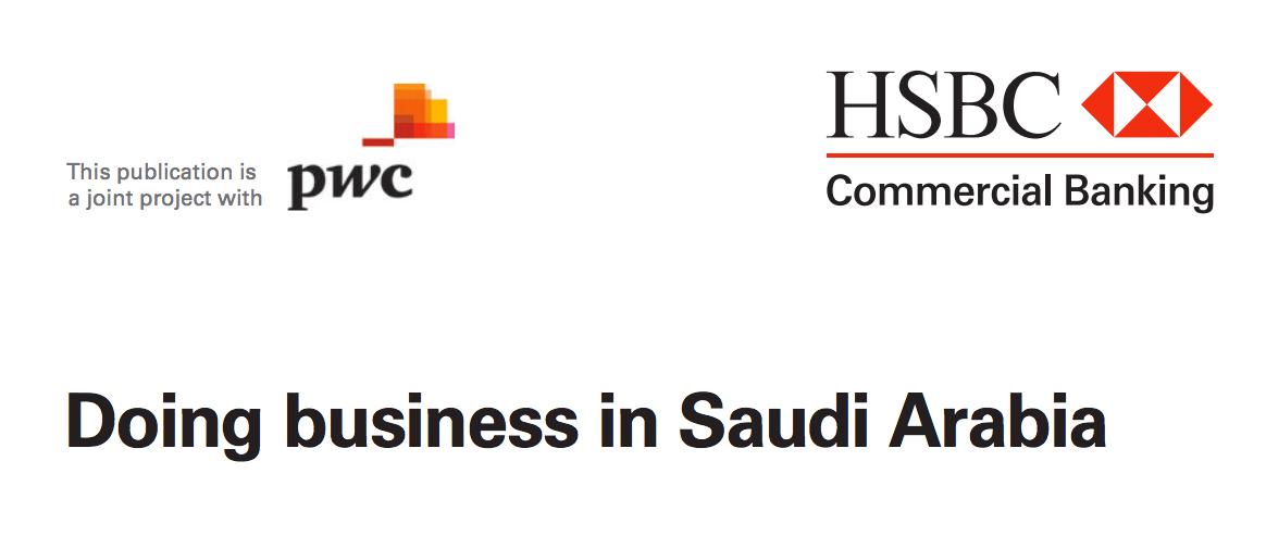 Doing business in Saudi Arabia by pwc / HSBC