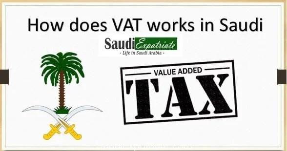 How does Value Added Tax (VAT) works in Saudi Arabia-SaudiExpatriate.com